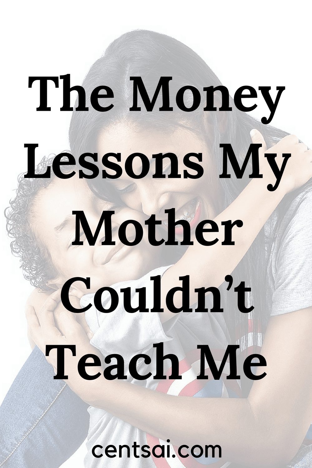 The Money Lessons My Mother Couldn't Teach Me. Our money attitude is shaped by our childhood experiences, and family plays a big part in it by giving us money lessons.